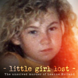 Little Girl Lost: The Unsolved Murder of Leanne Holland show