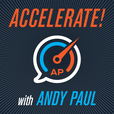 Accelerate! with Andy Paul show