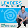 "Growth Think Tank (fka ""Leaders in the Trenches"") show"