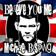 Believe You Me with Michael Bisping show