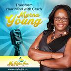 Transform your Mind with Coach Myrna  show
