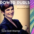 Power Purls Podcast - Knitting, Crochet and Yarn Podcast show