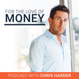 For The Love Of Money Podcast | Business | Philanthropy | Entrepreneur | Lifestyle and Success with Chris Harder show