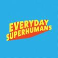 Everyday Superhumans show