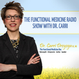 The Functional Medicine Radio Show With Dr. Carri show