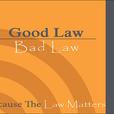 Good Law | Bad Law show