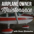 Airplane Owner Maintenance - By Dean Showalter show