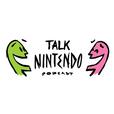 Talk Nintendo Podcast show