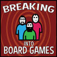 Breaking Into Board Games show