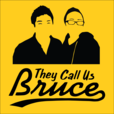 They Call Us Bruce show