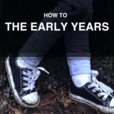 How To for The Early Years show