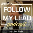 Follow My Lead: Developing the Leaders of Tomorrow with John Eades show
