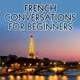 French Conversations for Beginners – Real Life Language show