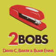 2Bobs - with David C. Baker and Blair Enns show