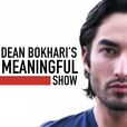 Meaningful Show with Dean Bokhari show