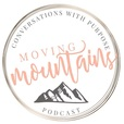 Moving Mountains Podcast show