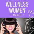 Wellness Women Radio show