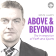 Brock Huard's Above & Beyond: The Intersection of Faith and Sports show
