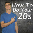 How to do Your 20's - The Travel, Life Hacking, Entrepreneurial and Freedom Loving Podcast show