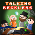 Talking Reckless (A Gaming Podcast) show
