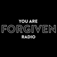 You Are Forgiven Radio show
