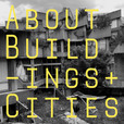 About Buildings + Cities | Architecture, History and Culture show