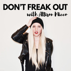 Don't Freak Out! An Anxiety Podcast with Allison Micco show