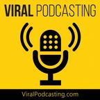 Viral Podcasting show