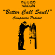 Better Call Saul:A Companion Podcast show