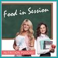 Food in Session Nutrition Podcast show
