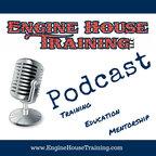 Engine House Training Podcast show