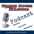 Engine House Training Podcast show