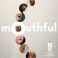 Mouthful show