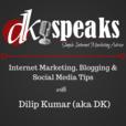 DKSpeaks Podcast: Internet Marketing, Blogging and Social Media Tips show