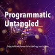 Programmatic Untangled | Conversations with educators and subject matter experts in the digital marketing realm show