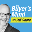 The Buyer's Mind: Sales Training with Jeff Shore show