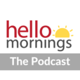 The Hello Mornings Podcast show