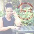 The Juicy Life: Body Image | Self Care | Personal Power show