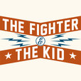 The Fighter & The Kid show