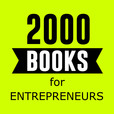 2000 Books for Ambitious Entrepreneurs - Author Interviews and Book Summaries show