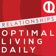 Optimal Relationships Daily: The Best of Dating | Marriage | Parenting | Advice show
