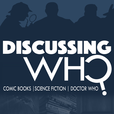 Discussing Who: A Doctor Who Podcast show