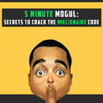 5 Minute Mogul: Millionaire Secrets w/ Brose Royce | Similar to Tai Lopez, Grant Cardone, Tony Robbins, Tim Ferriss, Gary Vee, Dave Ramsey, John Lee Dumas, EOFire, Lewis Howes, This American Life, TED Radio Hour, Pat Flynn, Andy Frisella, Michael Stelzner show