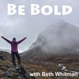 Be Bold with Beth Whitman show