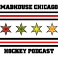 The Madhouse Chicago Hockey Podcast show