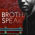 Brothaspeak Podcast show