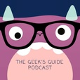 The Geek's Guide Podcast show