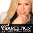 Glambition® Radio with Ali Brown show