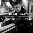 Rob Morgan Is A Curious Person show