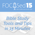 The FOCUSed15 Podcast - Bible Study Tools and Tips in 15 Minutes show
